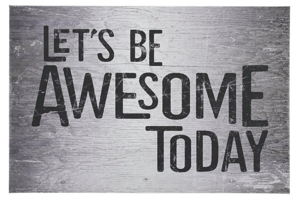 poster that says let's be awesome today